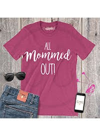 T-SHIRT JUST FOR MOMS!