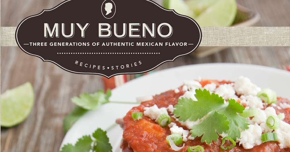 Muy bueno three generations of authentic mexican flavor cookbook muy bueno three generations of authentic mexican flavor cookbook review all roads lead to the kitchen forumfinder Images