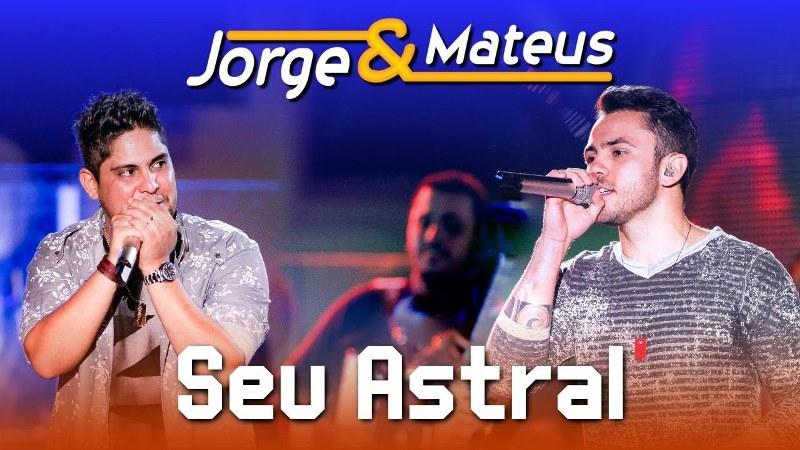 Jorge e Mateus - Seu Astral
