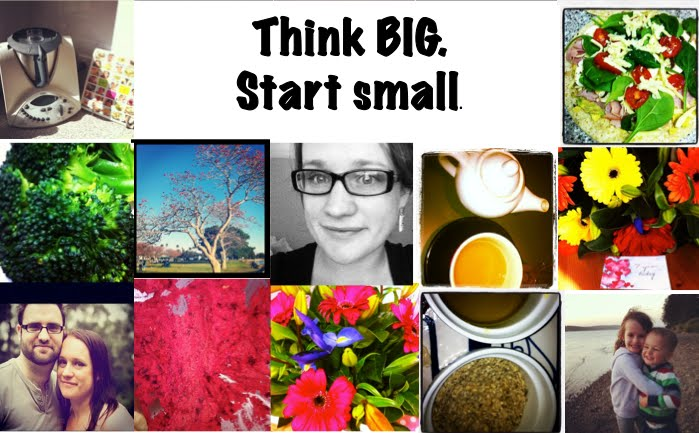 Think BIG. Start small.