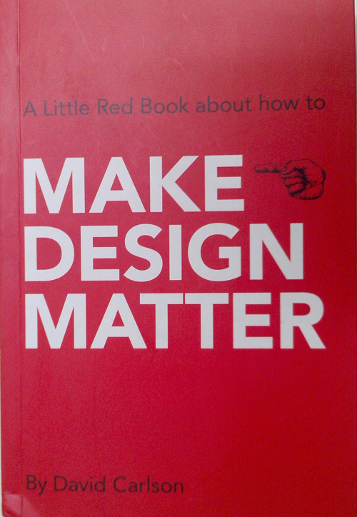 Design, Book, Review, David Carlson, Make Design Matter, Little Red Book,