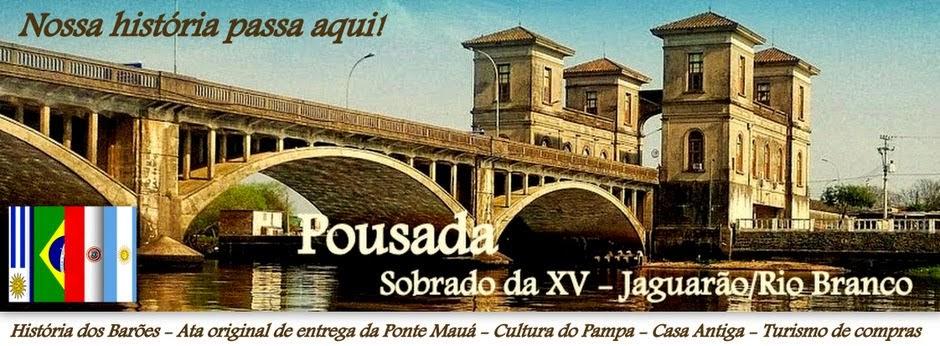 POUSADA SOBRADO DA XV - 53 32615031 - 53 84233650