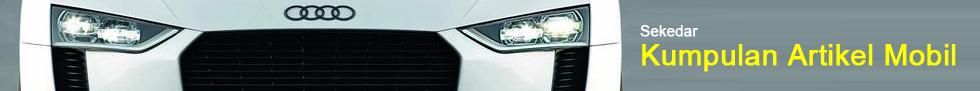 Info & Artikel Otomotif Terbaru, Daftar Harga, Spesifikasi Mobil, Tips & Trik Otomotif