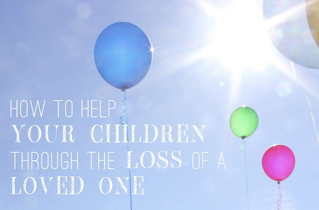 how to help your children through the loss of a loved one