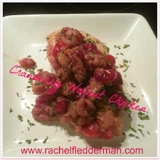 Clean Eating Cranberry Walnut Chicken