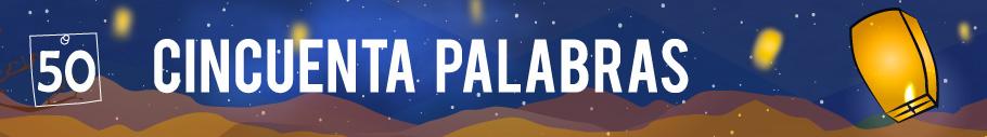 50 PALABRAS FINALISTA ABRIL/2016 - 2º PUESTO