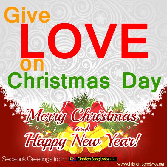 Give love on Christmas day Lyrics - Christian Song Lyrics