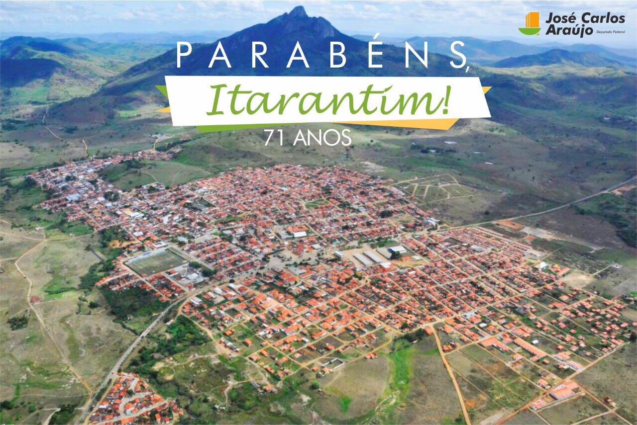 Deputado Federal José Carlos Araújo parabeniza a cidade de Itarantim