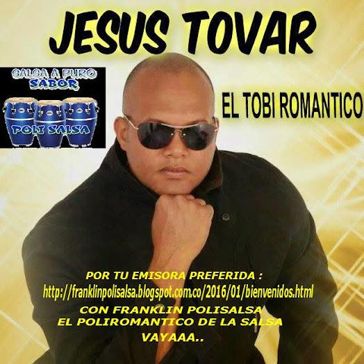 JESUS TOVAR *EL TOBI DE LA SALSA*