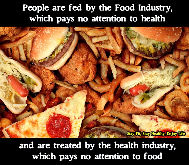 """People are fed by the food industry, which pays no attention to health, and are treated by the health industry, which pays no attention to food.""   ― Wendell Berry"