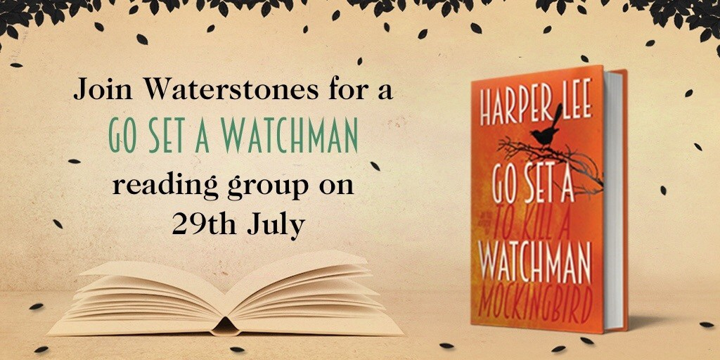 WATERSTONES Go Set A Watchman Reading Group: 29th July