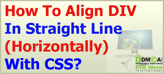 How To Align DIV In Straight Line (Horizontally) With CSS?