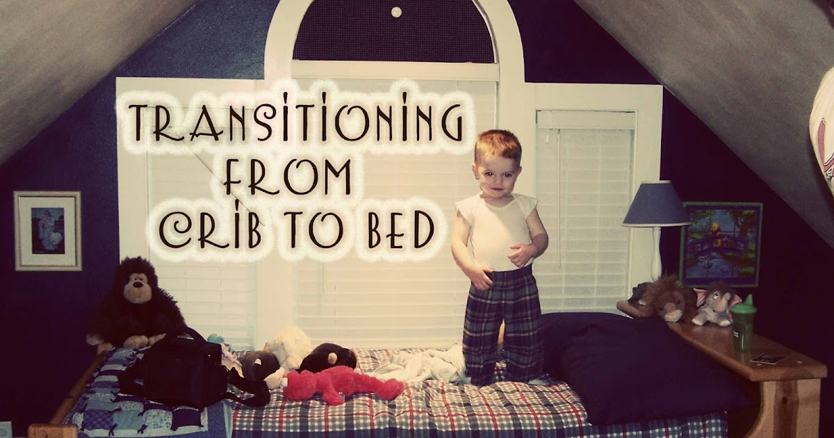 Crib To Bed Transition Babywise