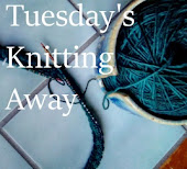 Tuesday's Knitting Away