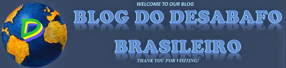 BLOG DO DESABAFO BRASILEIRO