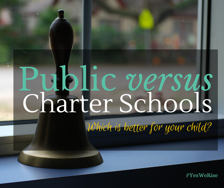 Public vs Charter Schools  which is better for your child? | Yes, We Rise