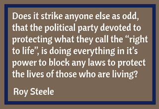 Quote by Roy Steele about the right to life
