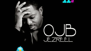OJB is Back In Nigeria Finally?