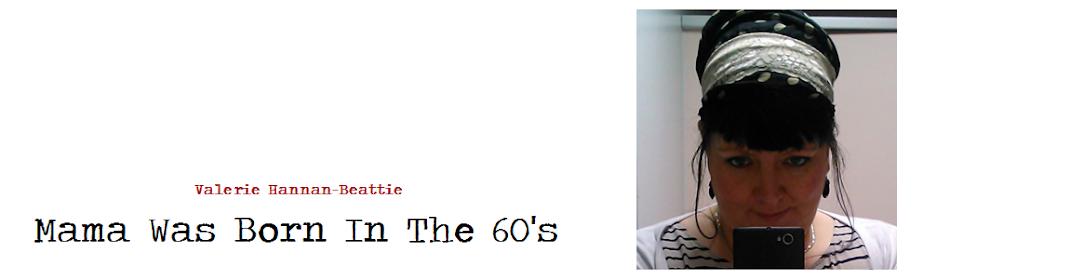 Mama Was Born In The 60s