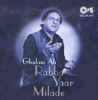 Ghulam Ali - Rabba Yaar Milade