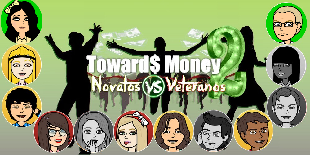 Towards money 2 - Novatos vs Veteranos