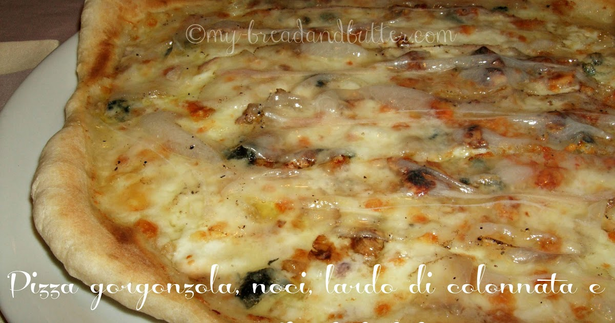 bread and butter      pizza with gorgonzola cheese