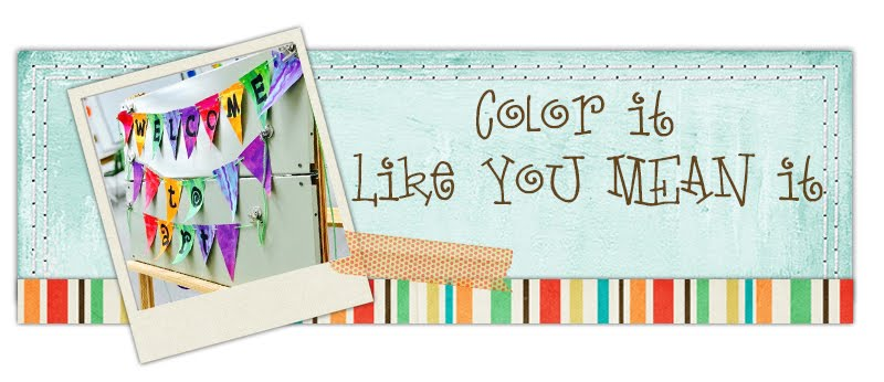 Color It Like you MEAN it!