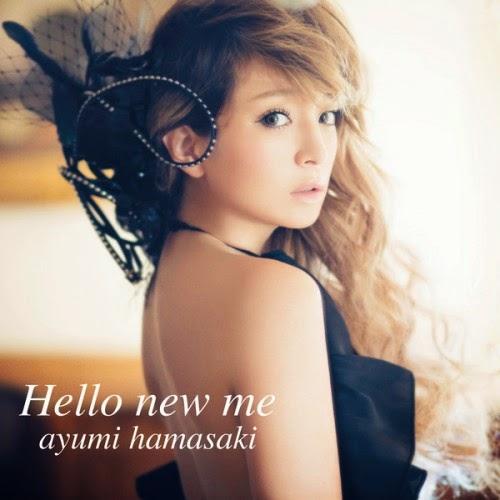 [Single] Ayumi Hamasaki - Hello new me [2014.05.14] Ayu