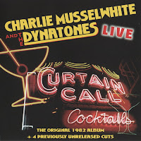 Charlie Musselwhite & The Dynatones - Curtain Call Cocktails