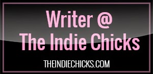 Writer at The Indie Chicks