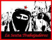 """""""Los trabajadores y la sexta: La nueva fase del zapatismo y la crisis mundial del capitalismo"""""""