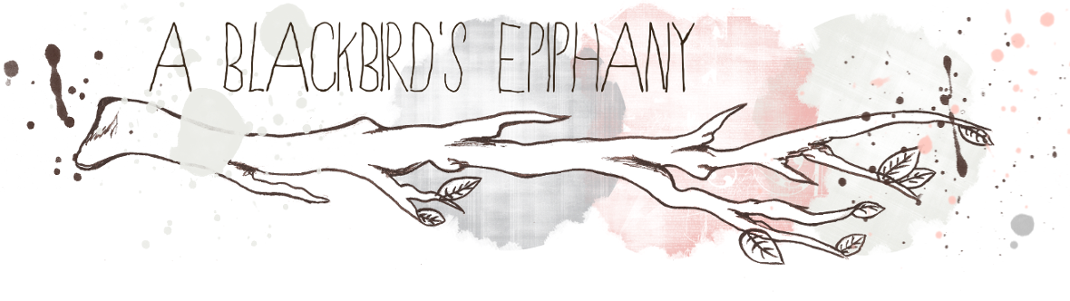 A Blackbird&#39;s Epiphany - UK Handmade and Creative Writing Blog