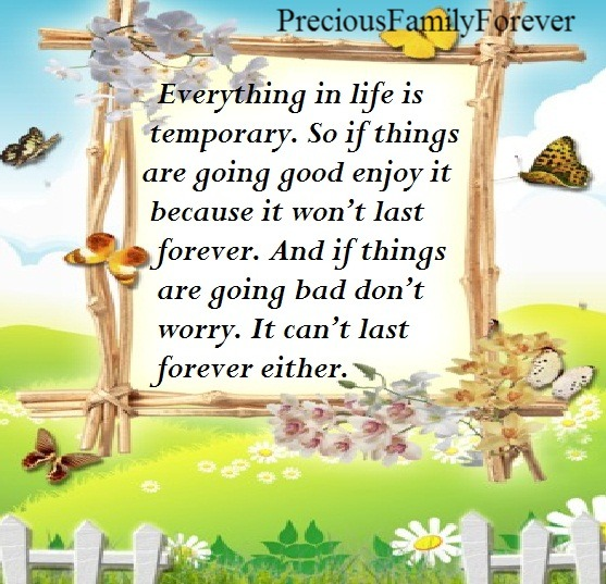 Family Is Everything Forever: Precious Family: Everything In Life Is Temporary