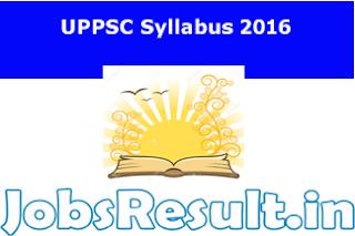 UPPSC Syllabus 2016