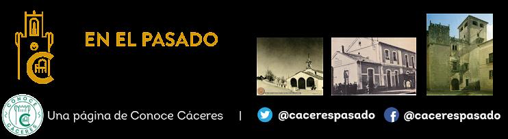 Fotos antiguas de Cáceres :: Cáceres en el pasado
