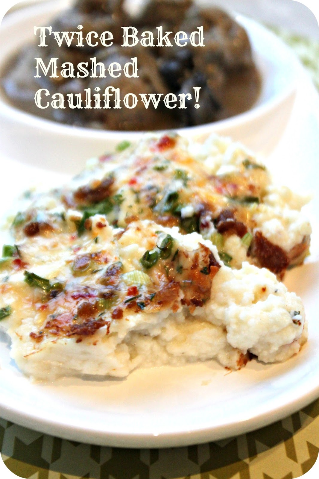 Clean And Low Carb Twice Baked Mashed Cauliflower With Bacon And Cheese