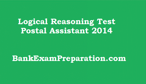 Logical Reasoning Test - Postal Assistant 2014 - Online Quiz