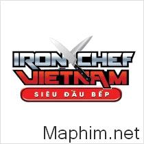 Siêu đầu bếp|Iron Chef Vietnam