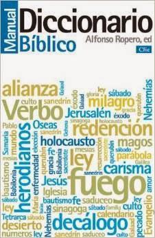 Manual Diccionario Bíblico - Alfonso Ropero.