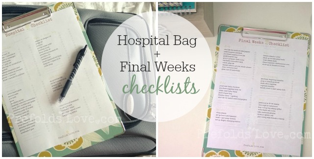 Hospital Bag + Final Weeks Checklists