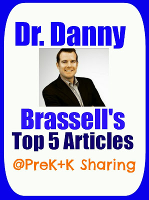 Dr. Danny Brassell's Top 5 Articles @ PreK+K Sharing
