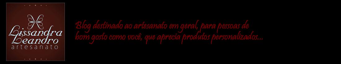 Lissandra Leandro Artesanato - Patch Aplique, Fuxicos, Bordados e muitos outros...
