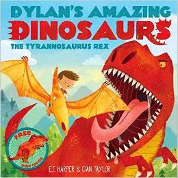 Dylan's Amazing Dinosaur: The Tyrannosaurus Rex