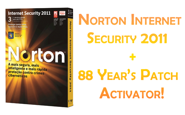 Norton Internet Security 2011 + 88 Years Patch Act.