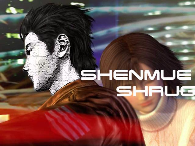 Shenmue Shrug