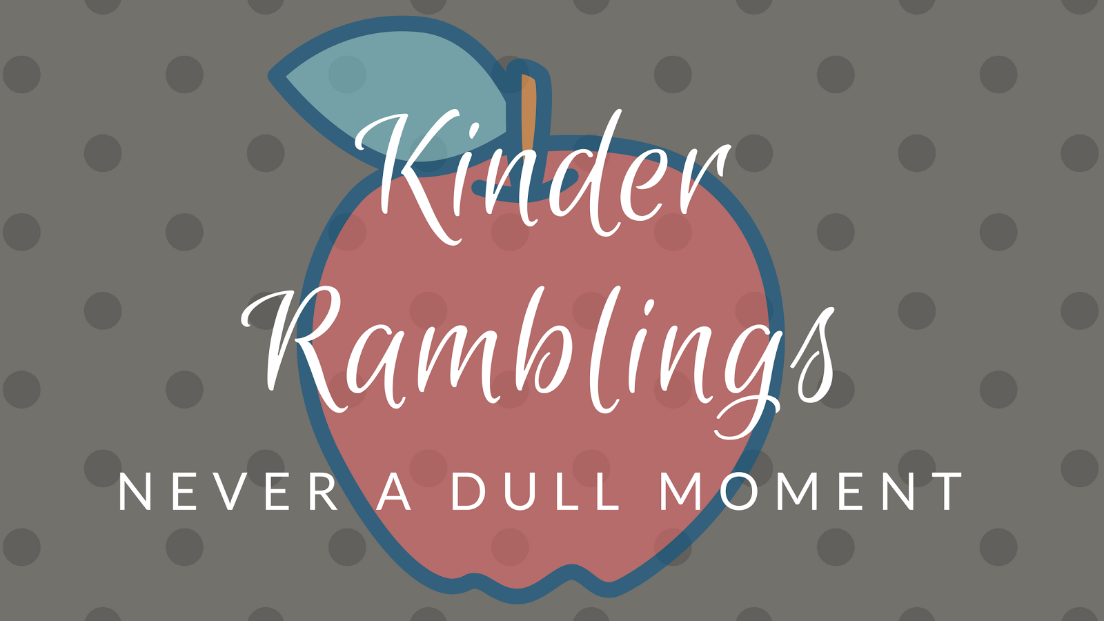 Kinder Ramblings