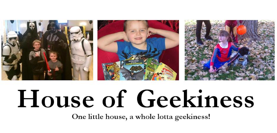 House of Geekiness