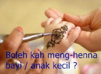 http://hennaclubindonesia.blogspot.in/2013/12/boleh-kah-meng-henna-bayi-anak-kecil.html