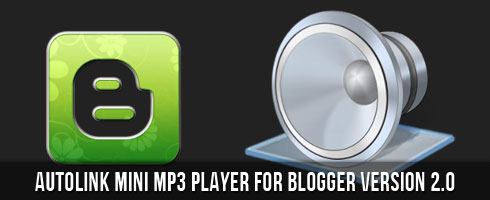 Autolink Mini MP3 Player for Blogger Version 2.0