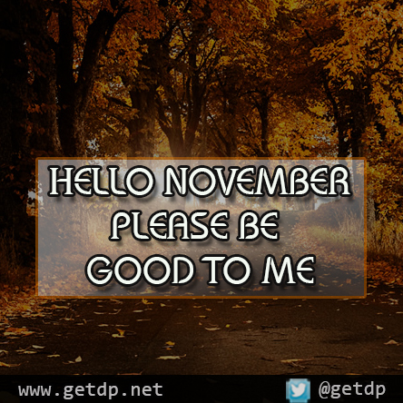 Superb HELLO NOVEMBER. PLEASE BE
